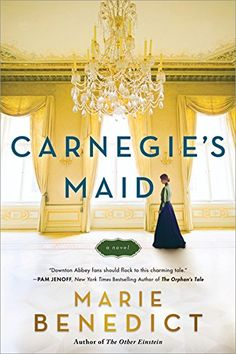 Carnegie's Maid by Marie Benedict will be out January 2018! Go to maeganmariee.com to see if it will be the book for you!