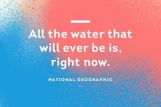 #QuoteOfTheDay #NationalGeographic #WaterConservation