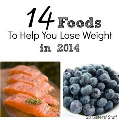 Our list of 14 foods to help you lose weight in 2014 (and recipes for those foods!) #SixSistersStuff