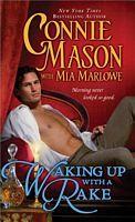 Waking Up With a Rake - Connie Mason, Mia Marlowe (Sourcebooks Casablanca - Jan 2013)