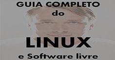 Guia Completo do Linux e Software Livre