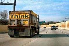 """Interesting thoughts, think about them. One of my favorites is """"Do what you fear most and you will control fear"""". Not sure who said it but I have found it to be true. Click on the truck."""