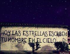 Hoy las estrellas escriben tu nombre en el cielo