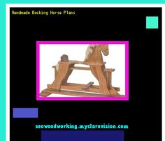 Handmade Rocking Horse Plans 074420 - Woodworking Plans and Projects!