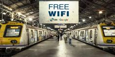 Mumbai Central Become Digital India's Giant Step by Google Free Wi-Fi Service