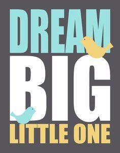 Dream Big Little One Nursery Art Print, Inspirational Quote Print, Kids Wall Art, 11x14 Typography in Grey, Aqua, Yellow