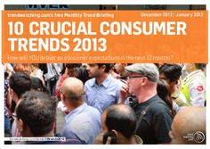 trendwatching.com's 10 CRUCIAL CONSUMER TRENDS FOR 2013 by trendwatching.com, via Slideshare