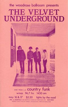The Velvet Underground played in Deerfield, MA? poster for a Velvet Underground show in Deerfield, MA at the Woodrose Ballroom. The Velvet Underground, Underground Music, Rock Posters, Band Posters, Retro Posters, Vintage Music Posters, Event Posters, Movie Posters, Pop Rock