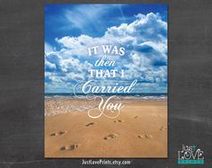 It Was Then That I Carried You - Footprints in the Sand Inspired. 8x10 Print by JustLovePrints, $12.50
