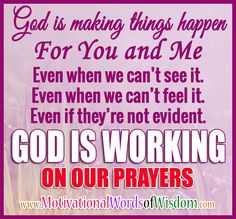 Motivational Words of Wisdom: GOD IS WORKING ON OUR PRAYERS