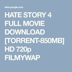 HATE STORY 4 FULL MOVIE DOWNLOAD [TORRENT-850MB] HD 720p FILMYWAP
