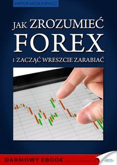 Jak zrozumieć Forex / Wiktor Moskalewicz   Sekret sukcesu na rynku FOREX nie tkwi w umiejętności precyzyjnego analizowania rynku lub stosowania matematycznych modeli zarządzania kapitałem, ale w umiejętności logicznego podejścia do inwestycji i poprawnego wykorzystywania własnego intelektu. #ebook #ebooki #ksiazka #poradnik #książka #książki #finanse #pieniądze #inwestowanie #oszczędzanie #forex Money, Business, Books, Literatura, Libros, Silver, Book, Store
