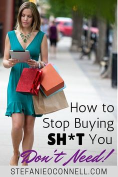 How to Stop Buying Sh*t You Don't Need
