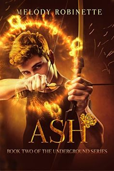 Ash by Melody Robinette   books, reading, book covers, cover love, arrows
