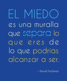 """#Miércoles """"El miedo es una muralla que separa lo que eres de lo que podrías alcanzar a ser"""""""