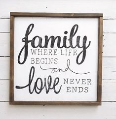 Family where life begins and love never ends wood sign //
