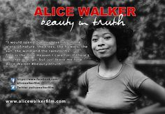 Happy Creativity Thursday – Celebrating the Creativity of Alice Walker Alice Walker, Just Leave, On Today, I Care, Creative Inspiration, Inspire Me, Creativity, African, Author