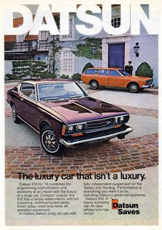 Datsun - my 1st and 2nd cars...had this burgundy model as my 2nd car. Wish I still had it...traded it back in 1990.