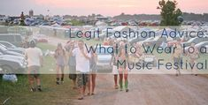 Legit Advice on What to Wear to a Music Festival