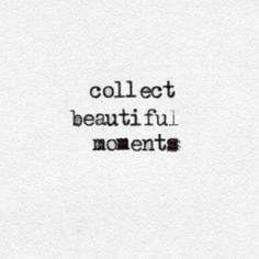 Collect. beautiful. moments.