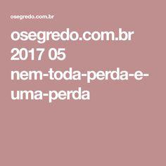 osegredo.com.br 2017 05 nem-toda-perda-e-uma-perda