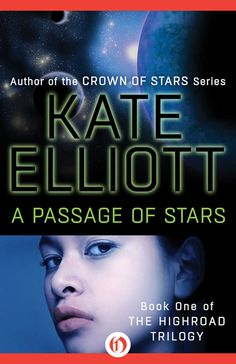 #Books #SciFiRomance   A Passage of Stars (The Highroad Trilogy Book 1), by Kate Elliott