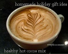 Homemade Holiday Gift: Hot Cocoa Mix: 4 cups of nonfat dry milk with 2 cups of evaporated cane juice, 1 cup of your unsweetened cocoa and a finger pinch of salt