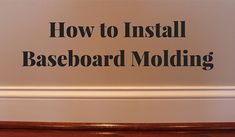 In this post, you'll learn how to install baseboard molding and how to install trim without using a tape measure fore better results.