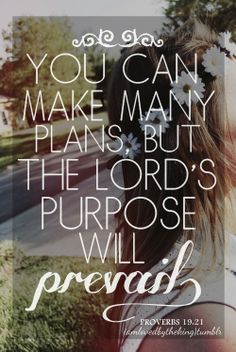 ...the Lord's purpose will prevail.
