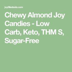 Chewy Almond Joy Candies - Low Carb, Keto, THM S, Sugar-Free