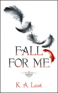 Fall For Me by K.A. Last - Review & Giveaway! http://mybookaddiction.com/review-giveaway-fall-for-me-by-k-a-last/