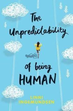 The Unpredictability of Being Human  - LINNI INGEMUNDSEN
