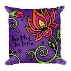 "No Mud. No Lotus. - 18""x18"" - Pillow - Purple"