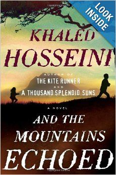 And the Mountains Echoed: Khaled Hosseini.  Another great book by Hosseini.  Interesting how it all tied together at the end.