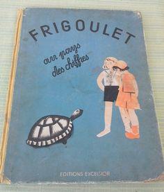 ¤ Frigoulet au pays des chiffres. editions Excelsior. 1933, illustrations Nathalie Parain
