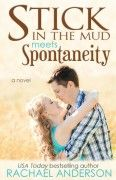 Stick in the Mud Meets Spontaneity by Rachael Anderson