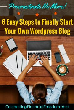 Been putting off starting that blog?  Now is the time, and it's so simple and quick! It only take 6 easy steps to start your very own Wordpress blog.  You can literally publish your first post just minutes from now!  Just Click the Pic to get started…  http://www.cfinancialfreedom.com/how-to-start-blog-steps-wordpress-blog #blog #blogging #howto #startablog #wordpress