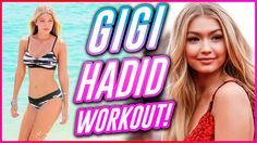 GIGI HADID'S SUMMER BODY WORKOUT?! | Work It