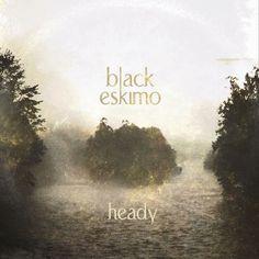 Black Eskimo releases Heady - #AltSounds