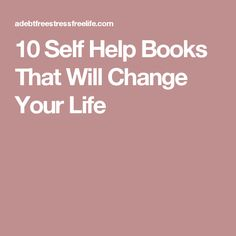 10 Self Help Books That Will Change Your Life