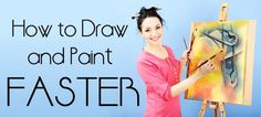 How to draw and paint faster