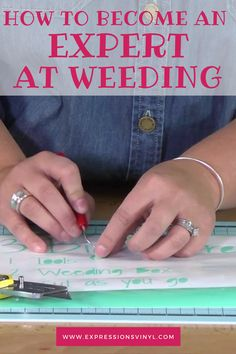 Become An Expert At Weeding / Expressions Vinyl Blog