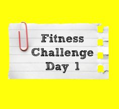 Fitness challenge Day 1 | Everyday Fitness and Nutrition