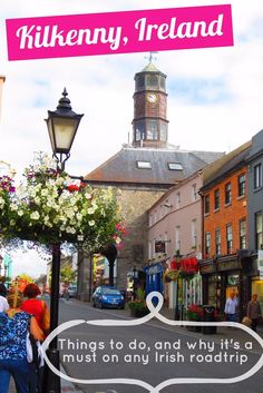 Things to do in Kilkenny, Ireland...easy day trip from Dublin or stop on an Irish roadtrip