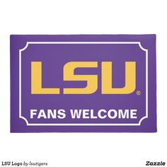 LSU Logo Doormat Get your official Louisiana State University gear here! Personalize your own LSU merchandise on Zazzle.com! Represent your school spirit by customizing these products with your Class Year, name, club, or sport. This Louisiana State gear makes a great gift for graduating seniors, new students, or alumni looking to show off their Tiger Pride.