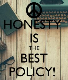 It is one of the meaningful phrase, which means that honesty can let us achieve our goal easily and can help us to get more respect. Essay On Honesty, Respect, How To Get, Goals, Good Things, Let It Be
