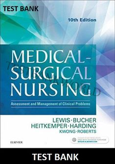 Test bank for brunner suddarths textbook of medical surgical medical surgical nursing assessment and management of clinical problems 10th edition lewis test bank isbn 13 978 0323328524 isbn 10 0323328520 fandeluxe Gallery