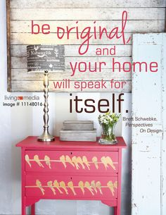 """Be original and your home will speak for itself."" #interior #design #quote"