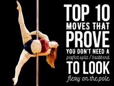 "When it comes to pole tricks never say ""I'm not flexible enough to try that!"" To paraphrase screen legend Sophia Loren, flexiness is 50% what you've got, and 50% what people think you've got!"