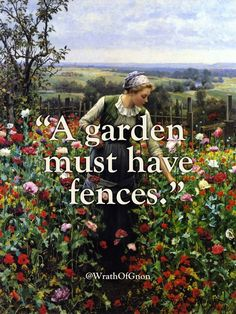 A garden must have fences.